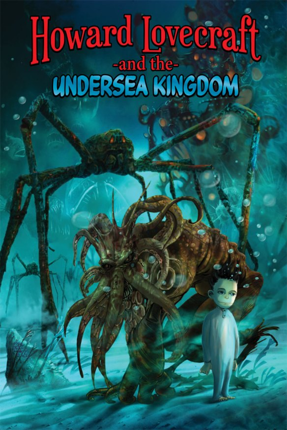 Howard Lovecraft & the Undersea Kingdom by Bruce Brown